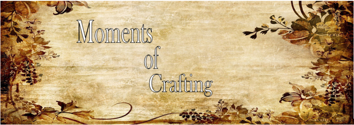 Moments of Crafting